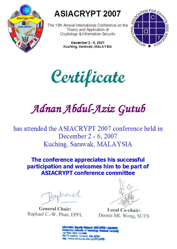 Dr adnan gutub resume on the theory and application of cryptology and information security asiacrypt 2007 kuching sarawak malaysia december 2 6 2007 certificate yadclub Image collections